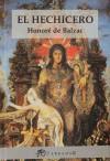 El hechicero - Honoré de Balzac, Florencio Balmes