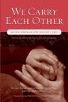 We Carry Each Other: Getting Through Life's Toughest Times - Eric Langshur, Mary Beth Sammons