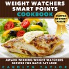 Weight Watchers Smart Points Cookbook: Award Winning Weight Watchers Recipes for Rapid Fat Loss; Smart Points, Photos, Serving Size, and Nutritional Information for EVERY SINGLE RECIPE! - Carolyn Taylor