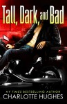 Tall, Dark, and Bad: (A Contemporary Romance) - Charlotte Hughes