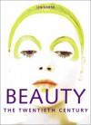 Beauty: The Twentieth Century - Francoise Mohrt, Jacqueline Demornex, Fabienne Russo