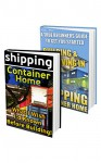 Shipping Container Home BOX SET 2 IN 1: What I Wish I'd Known Before Building! A True Beginner's Guide With 50+ DIY Household Hacks!: (Tiny House Living, ... construction, shipping container designs) - Pamela White, Chad Geller