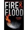 [ Fire & Flood By Scott, Victoria ( Author ) Hardcover 2014 ] - Victoria Scott
