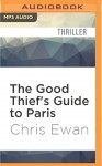 The Good Thief's Guide to Paris - Chris Ewan, Simon Vance