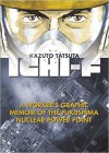 Ichi-F: A Worker's Graphic Memoir of the Fukushima Nuclear Power Plant - Kazuto Tatsuta