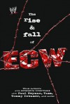 The Rise & Fall of ECW (WWE) - Thom Loverro