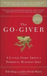 The Go-Giver, Expanded Edition: A Little Story About a Powerful Business Idea - Bob Burg, John David Mann