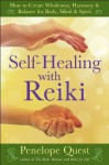 Self-Healing with Reiki: How to Create Wholeness, Harmony & Balance for Body, Mind &Spirit - Penelope Quest