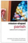 Mission Shaped Parish: Traditional Church In A Changing World - Paul Bayes, Tim Sledge, John Holbrook, Mark Rylands