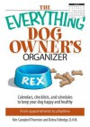 The Everything Dog Owner's Organizer: Calendars, Charts, Checklists, and Schedules to Keep Your Dog Happy and Healthy - Kim Campbell Thornton, Debra Eldredge