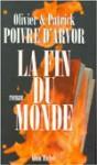 Fin Du Monde (La) - Olivier Poivre d'Arvor, Oliver Poivre D Arvor, Albin Michel