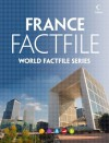 France Factfile: An encyclopaedia of everything you need to know about France, for teachers, students and travellers - Collins