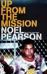Up from the Mission: Selected Writings - Noel Pearson