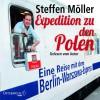 Expedition zu den Polen. Eine Reise mit dem Berlin-Warszawa-Express - Steffen Möller, Steffen Möller