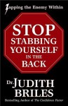 Stop Stabbing Yourself in the Back: Zapping the Enemy Within - Judith Briles