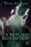 A Magic Redemption (Demon's Witch #5) - Tena Stetler