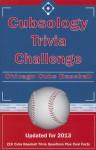 Cubsology Trivia Challenge: Chicago Cubs Baseball - Ann E. Wilson