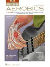 Bass Aerobics: A 52-Week, One-Exercise-Per-Week Workout Program for Developing, Improving, and Maintaining Bass Guitar Technique [With CD (Audio)] - Jon Liebman