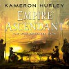 Empire Ascendant: Worldbreaker Saga, Book 2 - Kameron Hurley
