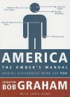 America, the Owner's Manual: Making Government Work for You - Daniel Robert Graham, Chris Hand