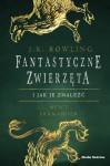 Fantastyczne zwierzeta i jak je znalezc - J.K. Rowling