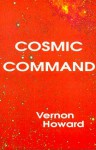 Cosmic Command - Vernon Howard