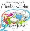Mimbo Jimbo laver kunst (Mimbo Jimbo, #3) - Jakob Martin Strid