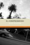 Il compromesso - Elia Kazan, Ettore Capriolo