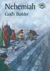 Nehemiah Builder for God - N. M. Ross, Carine Mackenzie