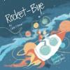 Rocket-Bye - Mateya Arkova, Carole P. Roman