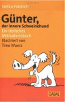 Günter, der innere Schweinehund: Ein tierisches Motivationsbuch - Stefan Frädrich, Timo Wuerz