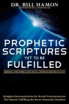 Prophetic Scriptures Yet to Be Fulfilled: During the Third and Final Church Reformation - Bill Hamon