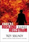Trzy sekundy - Anders Roslund, Börge Hellström