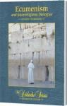 Ecumenism and Interreligious Dialogue Student Workbook, Semester Edition (The Didache Series) - James Socias, Jeffrey Cole, Peter V. Armenio, Scott Hahn, Kevin Aldrich, Matthew A. Rarey