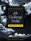 Job Challenge Profile, Facilitator's Guide Package (Includes Participant Workbook Pkg, and Facilitator's Guide): Learning from Work Experience - Cynthia D. McCauley, Patricia J. Ohlott, Marian N. Ruderman, Center for Creative Leadership