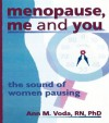 Menopause, Me and You: The Sound of Women Pausing (Haworth Innovations in Feminist Studies) - Ellen Cole, Esther D. Rothblum, Ann M. Voda
