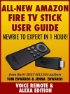 All-New Amazon Fire TV Stick User Guide - Newbie to Expert in 1 Hour! - Tom Edwards, Jenna Edwards