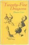 Twenty-Five Dragons - Eleanor Coerr, Joann Daley