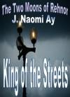 King of the Streets - J. Naomi Ay