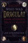 Who Was Dracula?: Bram Stoker's Trail of Blood - Jim Steinmeyer