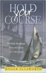 Hold Your Course: 22 Daily Readings from the Book of Colossians - Roger Ellsworth