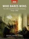 Who Dares Wins - The SAS and the Iranian Embassy Siege 1980 - Gregory Fremont-Barnes, Mariusz Kozik, Howard Gerrard