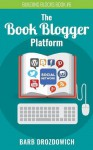 The Book Blogger Platform - Barb Drozdowich