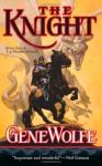 Knight - Gene Wolfe