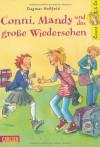 Conni, Mandy und das große Wiedersehen - Dagmar Hoßfeld