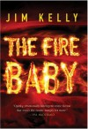 The Fire Baby - Jim Kelly
