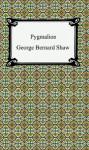 Pygmalion - George Bernard Shaw