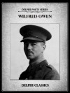 Delphi Complete Works of Wilfred Owen (Illustrated) (Delphi Poets Series) - Wilfred Owen