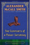 The Comforts of a Muddy Saturday - Alexander McCall Smith