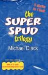 The Super Spud Trilogy - Michael Diack